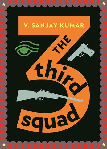 V. Sanjay Kumar - The Third Squad