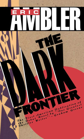 Eric Ambler - The Dark Frontier