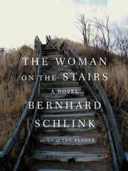 Bernard Schlink - The Woman on the Stairs