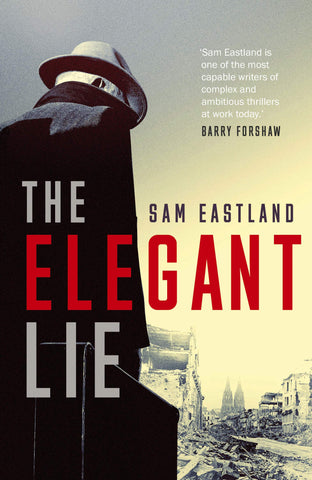 Sam Eastland - The Elegant Lie