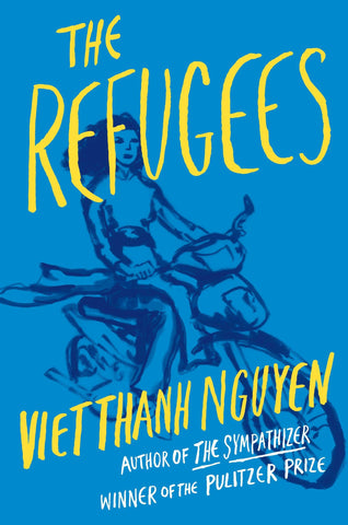 Viet Thanh Nguyen - The Refugees