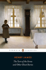 Henry James - The Turn of the Screw And Other Ghost Stories