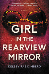 Kelsey Rae Dimberg - The Girl in the Rearview Mirror - Signed