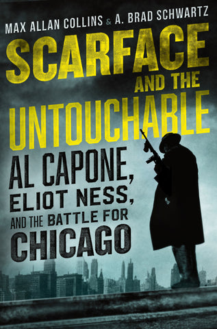 Max Allan Collins & A. Brad Schwartz - Scarface and the Untouchable