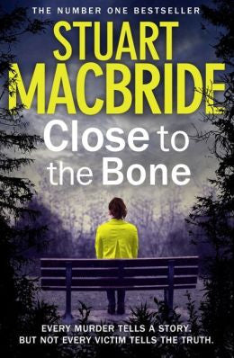 MacBride, Stuart - Close to the Bone