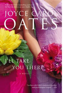 Oates, Joyce Carol - I'll Take You There