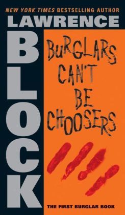 Block, Lawrence - Burglars Can't Be Choosers