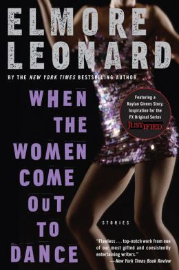 Leonard, Elmore - When the Women Come out to Dance