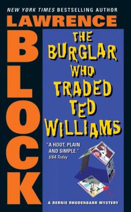 Block, Lawrence - The Burglar Who Traded Ted Williams