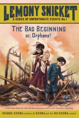 Snicket, Lemony, A Series of Unfortunate Events. Book 1: The Bad Begining