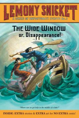 Snicket, Lemony, A Series of Unfortunate Events. Book 3: The Wide Window or, Disappearance