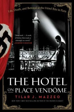 Tilar J. Mazzeo - The Hotel on Palace Vendome