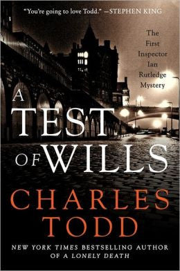 Todd, Charles - A Test of Wills