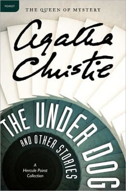 Christie, Agatha - The Under Dog and Other Stories