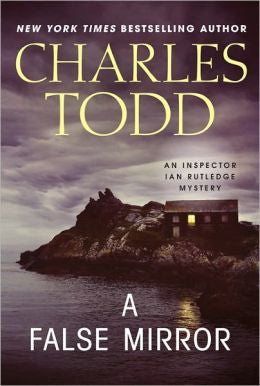 Todd, Charles - A False Mirror