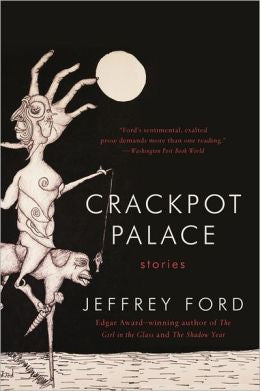 Ford, Jeffrey - Crackpot Palace