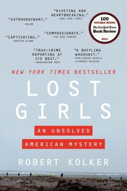 Kolker, Robert - Lost Girls, An Unsolved American Mystery