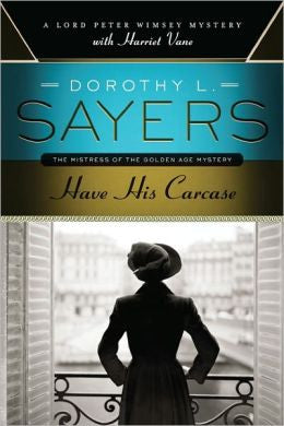 Sayers, Dorothy L. - Have His Carcase