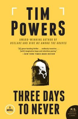 Powers, Tim - Three Days to Never