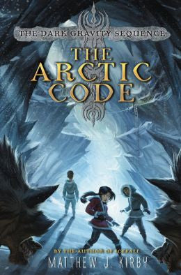 Kirby, Matthew J. The Arctic Code Book One, The Dark Gravity Sequence