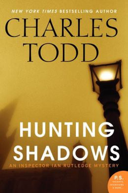 Charles Todd - Hunting Shadows