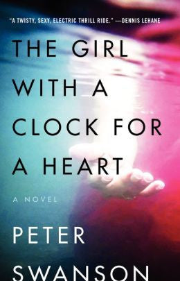 Peter Swanson - The Girl with a Clock for a Heart