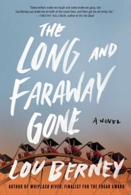 Berney, Lou, The Long and Faraway Gone