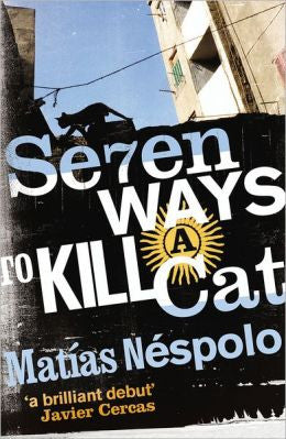 Néspolo, Matías - Seven Ways to Kill a Cat