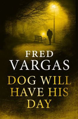 Vargas, Fred, Dog Will Have His Day