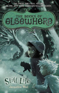 Jacqueline West - The Books of Elsewhere: Book 5, Still Life