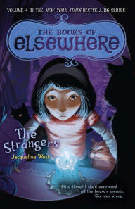 West, Jacqueline, The Books of Elsewhere, Book 4, The Strangers