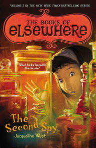 West, Jacqueline, The Books of Elsewhere, Book 3, The Second Spy