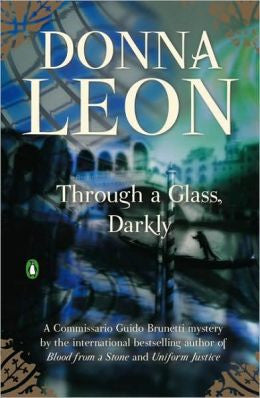 Leon, Donna - Through a Glass, Darkly