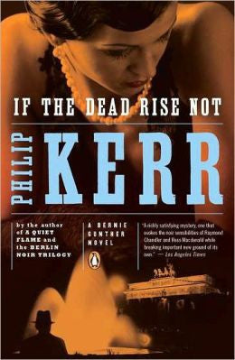 Kerr, Philip - If the Dead Rise Not