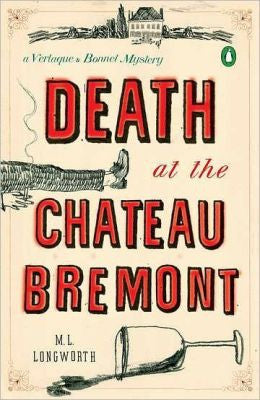 Longworth, M. L. - Death At the Chateau Bremont