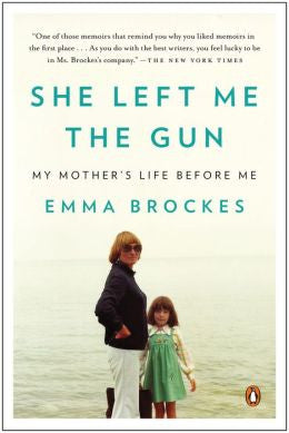 Brockes, Emma - She Left Me the Gun