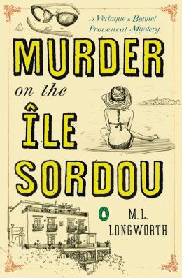 Longworth, M. L., Murder on the Ile Sordou