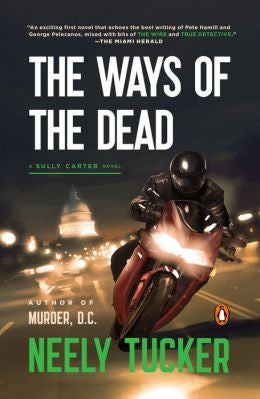 Tucker, Neely, The Ways of the Dead