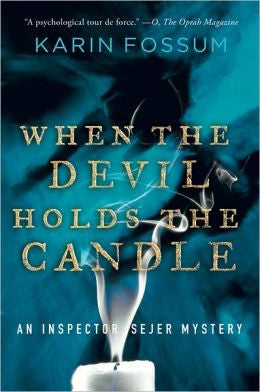 Fossum, Karin - When the Devil Holds the Candle