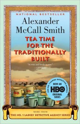 Smith, Alexander McCall - Tea Time for the Traditionally Built