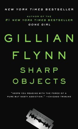 Flynn, Gillian - Sharp Objects