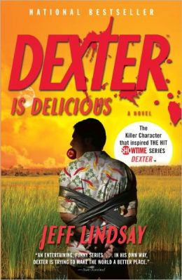 Lindsay, Jeffry P - Dexter Is Delicious