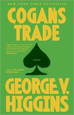 Higgins, George V. - Cogan's Trade