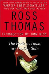 Ross Thomas - The Fools in Town Are on Our Side