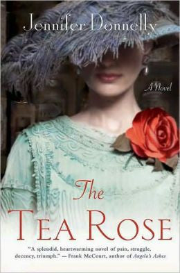 Donnelly, Jennifer - The Tea Rose