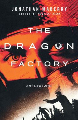 Maberry, Jonathan - The Dragon Factory