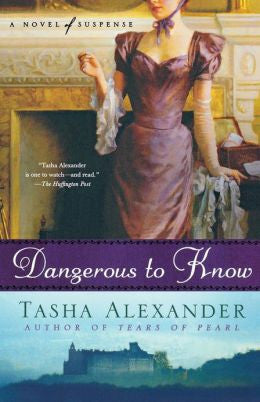 Alexander, Tasha - Dangerous to Know