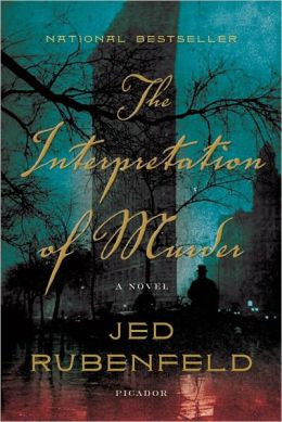 Rubenfeld, Jed - The Interpretation of Murder