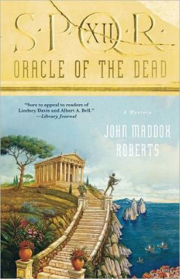 Roberts, John Maddox - Spqr Xii: Oracle of the Dead