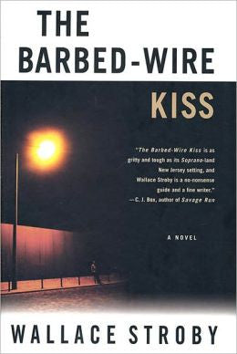 Stroby, Wallace - The Barbed-Wire Kiss
